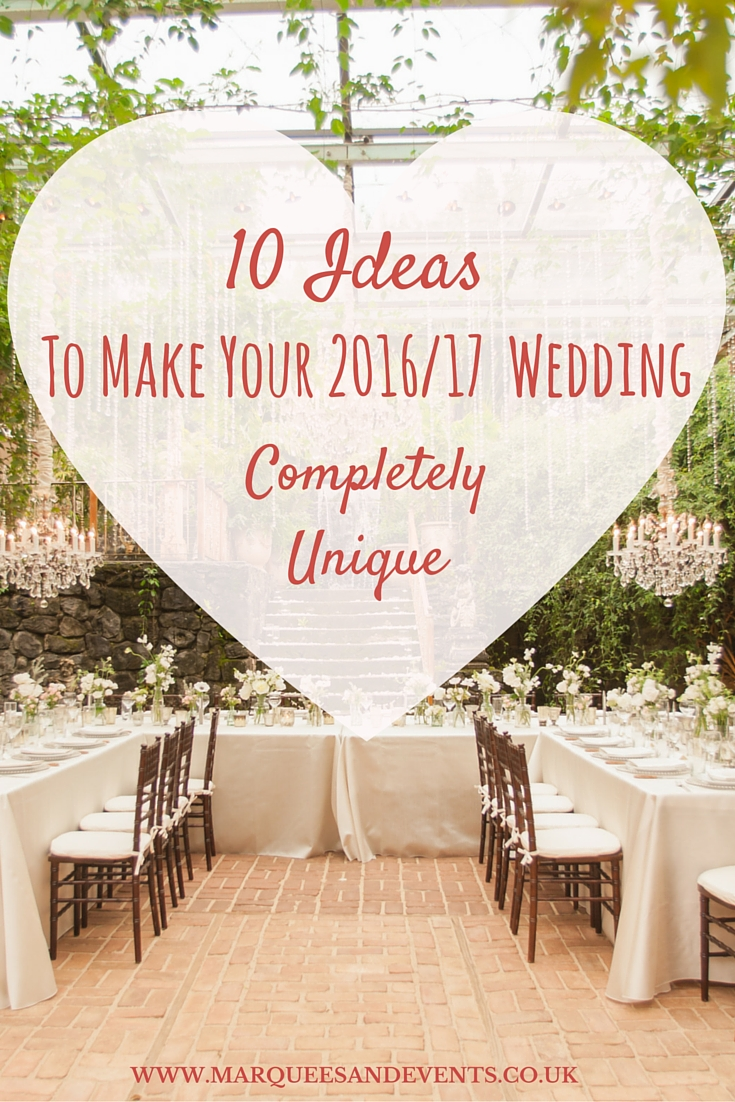 10 Ideas To Make Your 2016 2017 Wedding Completely Unique
