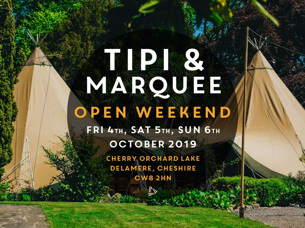 Tipi & Marquee Open Weekend 2019 Cheshire